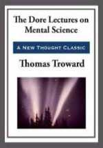 Read The Dore Lectures on Mental Science by Thomas Troward