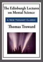 Read The Edinburgh Lectures on Mental Science by Thomas Troward