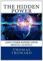 Read The Hidden Power & Other Papers by Thomas Troward