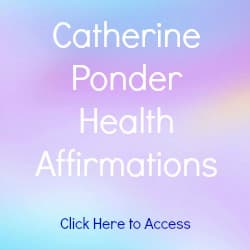 Catherine Ponder Affirmations on Health with links to Affirmations on Love, Prosperity, Positivity and Success. Includes Free Articles and a Free Book Titled Open Your Mind to Receive.
