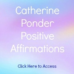 Catherine Ponder Affirmations on Positivity with links to Affirmations on Prosperity, Health, Love and Success. Includes Free Articles and a Free Book Titled Open Your Mind to Receive.