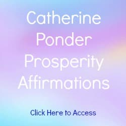 Catherine Ponder Affirmations on Prosperity with links to Affirmations on Love, Health, Positivity and Success. Includes Free Articles and a Free Book Titled Open Your Mind to Receive.