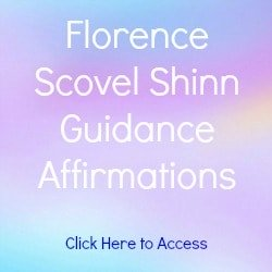 Florence Scovel Shinn Affirmations on Guidance with links to Affirmations on Prosperity, Career, Health, Love and Success.
