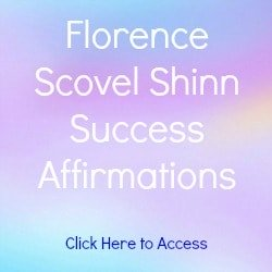 Florence Scovel Shinn Affirmations on Success with links to Affirmations on Career, Health, Guidance, Love and Prosperity.