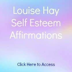 20 Louise Hay Affirmations on Self Esteem and Self Love. Also Includes a Guided Meditation with Louise Hay and Links to More Self Esteem Affirmations.