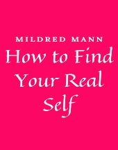 Read How to Find Your Real Self by Mildred Mann