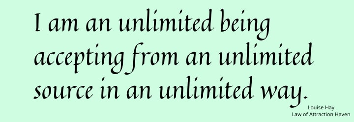 I am an individual being accepting from an unlimited source in an unlimited way.