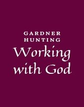 Read Working With God by Gardner Hunting